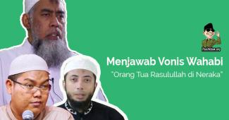 Menjawab Tuduhan Salafi Wahabi Bahwa Ayah Rasulullah di Neraka