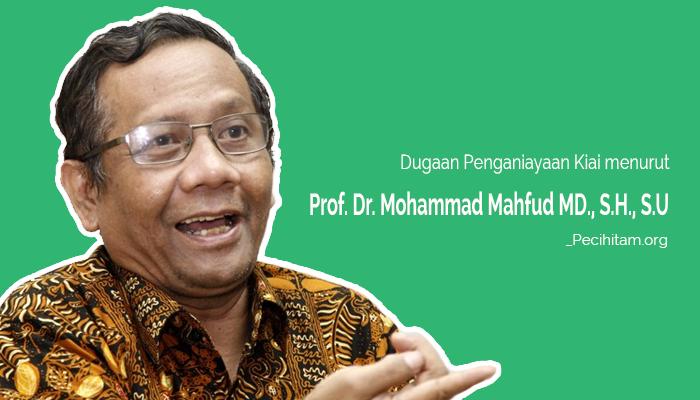 Inilah Tujuh Dugaan Penganiayaan Kiai Menurut Prof Mahfud MD