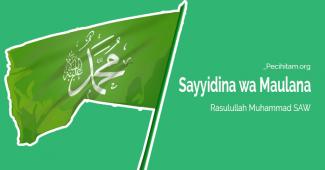 Menggunakan Awalan Sayyidina dan Maulana Untuk Nama Rasulullah SAW