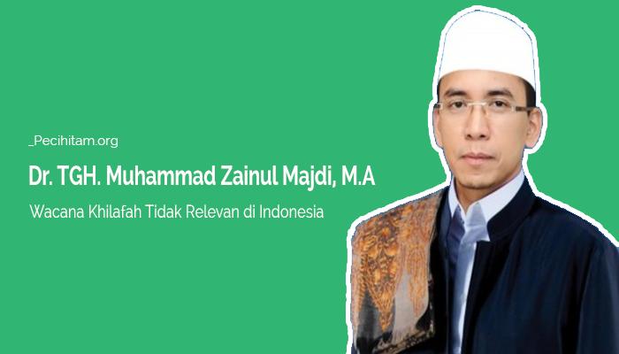 TGH. Muhammad Zainul Majdi: Wacana Khilafah Tidak Relevan di Indonesia