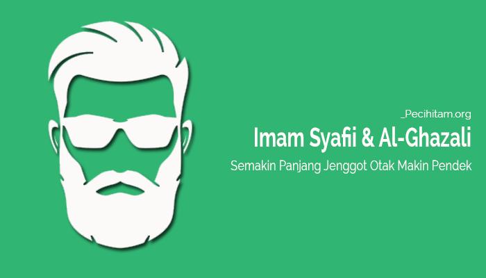 Imam Syafii dan Al-Ghazali: Semakin Panjang Jenggot Otak Makin Pendek