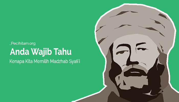 Kenapa Memilih Madzhab Syafi'i