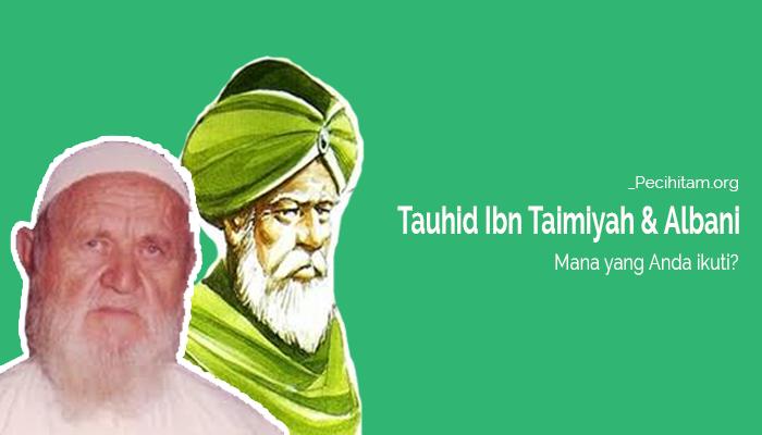 Antara Tauhid Ibn Taimiyah dan Albani