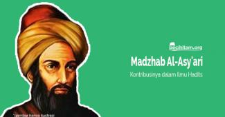 Kontribusi Besar Madzhab Al-Asy'ari dalam Ilmu Hadits