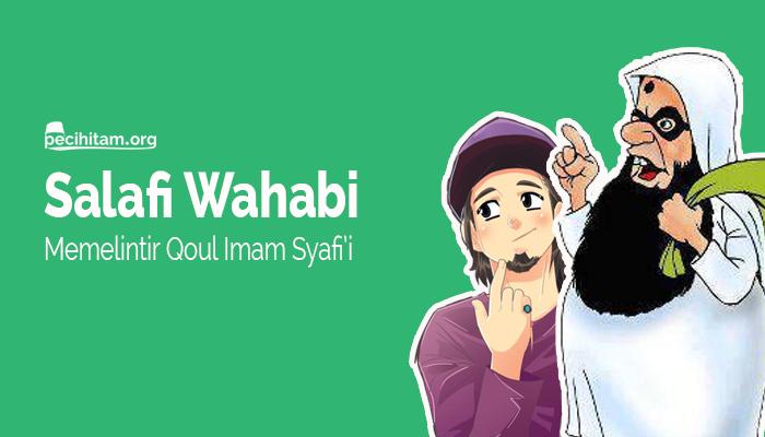 Berdebat dengan Aswaja, Salafi Wahabi Memelintir Qoul Imam Syafi'i