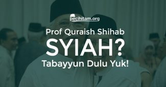 Tanggapan Atas Tuduhan Syiah Terhadap Prof Quraish Shihab
