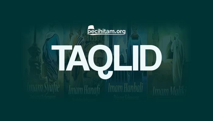 Tidak Boleh Taqlid Selain Kepada Madzhab Empat