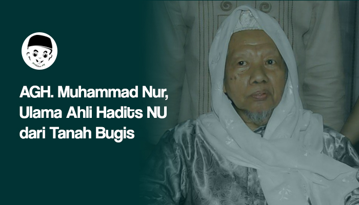 AGH. Muhammad Nur, Ulama Ahli Hadits NU dari Tanah Bugis