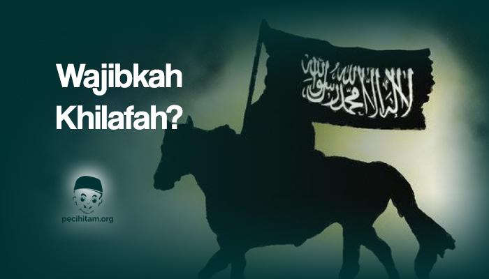 Betulkah Ayat tentang Khalifah Itu Perintah Mendirikan Khilafah?