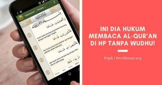 Ini Dia Hukum Membaca Al-Qur'an di HP Tanpa Wudhu!