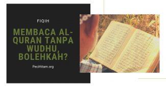 Membaca al-Quran Tanpa Wudhu, Bolehkah?