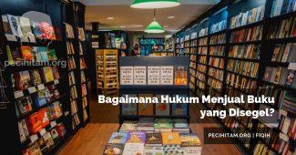 Bagaimana Hukum Menjual Buku yang Disegel?