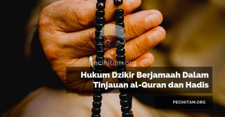 Hukum Dzikir Berjamaah Dalam Tinjauan al-Quran dan Hadis