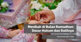 Menikah di Bulan Ramadhan: Dasar Hukum dan Dalilnya