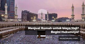 Menjual Rumah untuk biaya Haji? Begini Hukumnya!