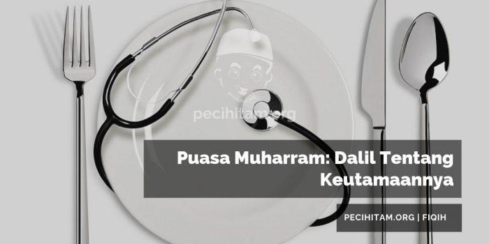 Puasa Muharram: Dalil Tentang Keutamaannya