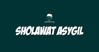 fadhilah sholawat asygil