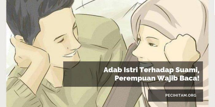 Adab Istri Terhadap Suami, Perempuan Wajib Baca!