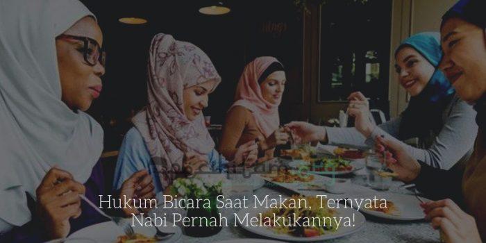 Hukum Bicara Saat Makan, Ternyata Nabi Pernah Melakukannya!