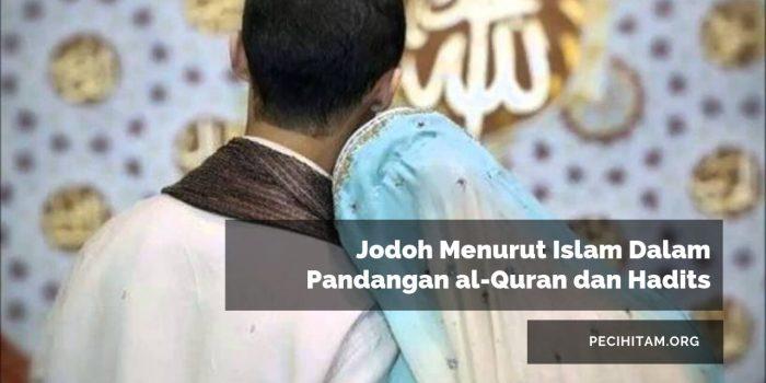 Jodoh Menurut Islam Dalam Pandangan al-Quran dan Hadits