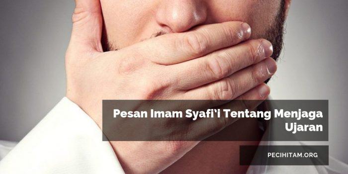 Pesan Imam Syafi'i Tentang Menjaga Ujaran