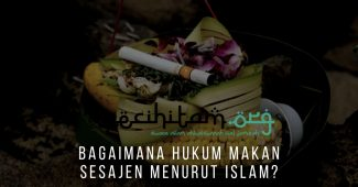 Bagaimana Hukum Makan Sesajen Menurut Islam?