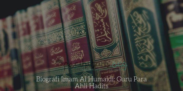 Biografi Imam Al Humaidi Guru Para Ahli Hadits