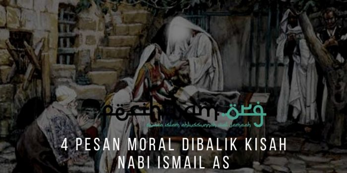 4 Pesan Moral Dibalik Kisah Nabi Ismail AS