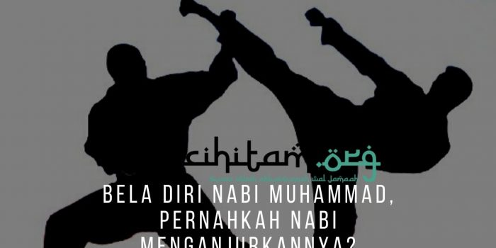 Bela Diri Nabi Muhammad Pernahkah Nabi Menganjurkannya Pecihitam Org