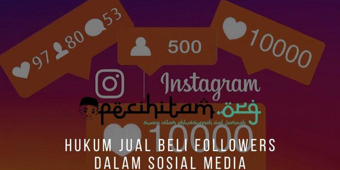 Hukum Jual Beli Followers Dalam Sosial Media