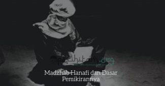 Madzhab Hanafi dan Dasar Pemikirannya