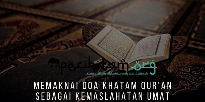 Memaknai Doa Khatam Qur'an Sebagai Kemaslahatan Umat