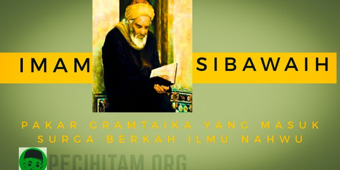 Imam Sibawaih, Ulama Persia Pakar Gramatika yang Masuk Surga Berkat Ilmu Nahwu
