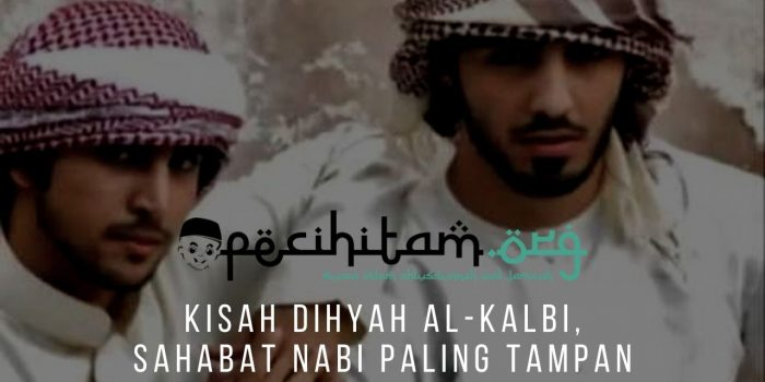 Kisah Dihyah Al-Kalbi, Sahabat Nabi Paling Tampan