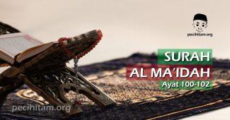 Surah Al-Maidah Ayat 100-102