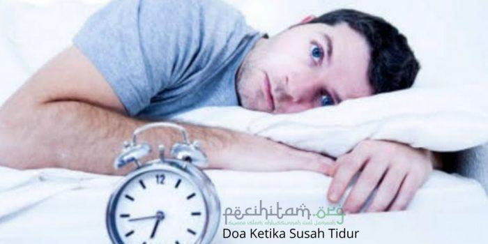 Bacalah Doa Ini Ketika Susah Tidur! Dijamin Anda Akan Istirahat dengan Lelap