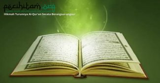 Mengapa Al-Qur'an Turun secara Berangsur-angsur? Inilah Hikmahnya