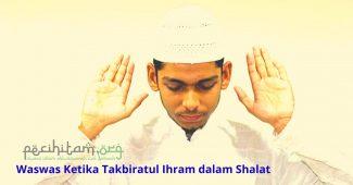 Waswas Ketika Takbiratul Ihram dalam Shalat