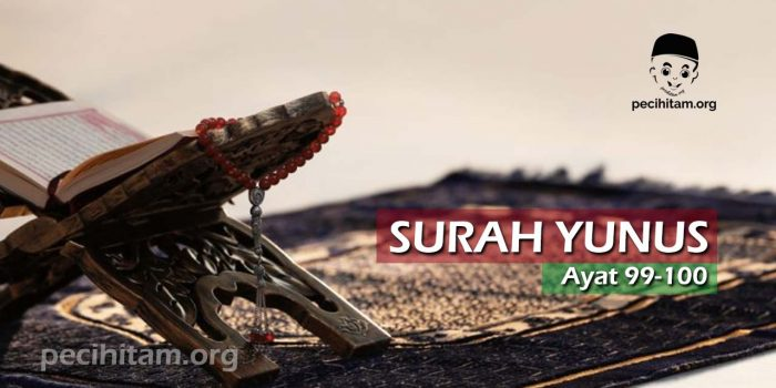 Surah Yunus Ayat 99-100