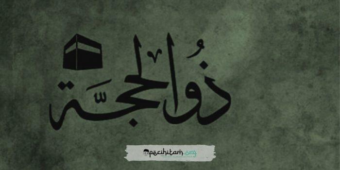 Kemuliaan Bulan Dzulhijjah menurut Syaikh Daud bin Abdullah Al-Fathani