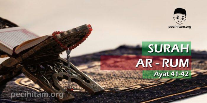 Surah Ar-Rum Ayat 41-42; Terjemahan dan Tafsir Al Qur'an