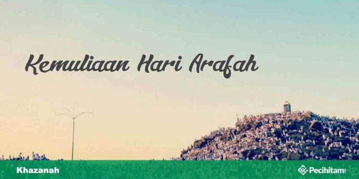 Kemuliaan Hari Arafah