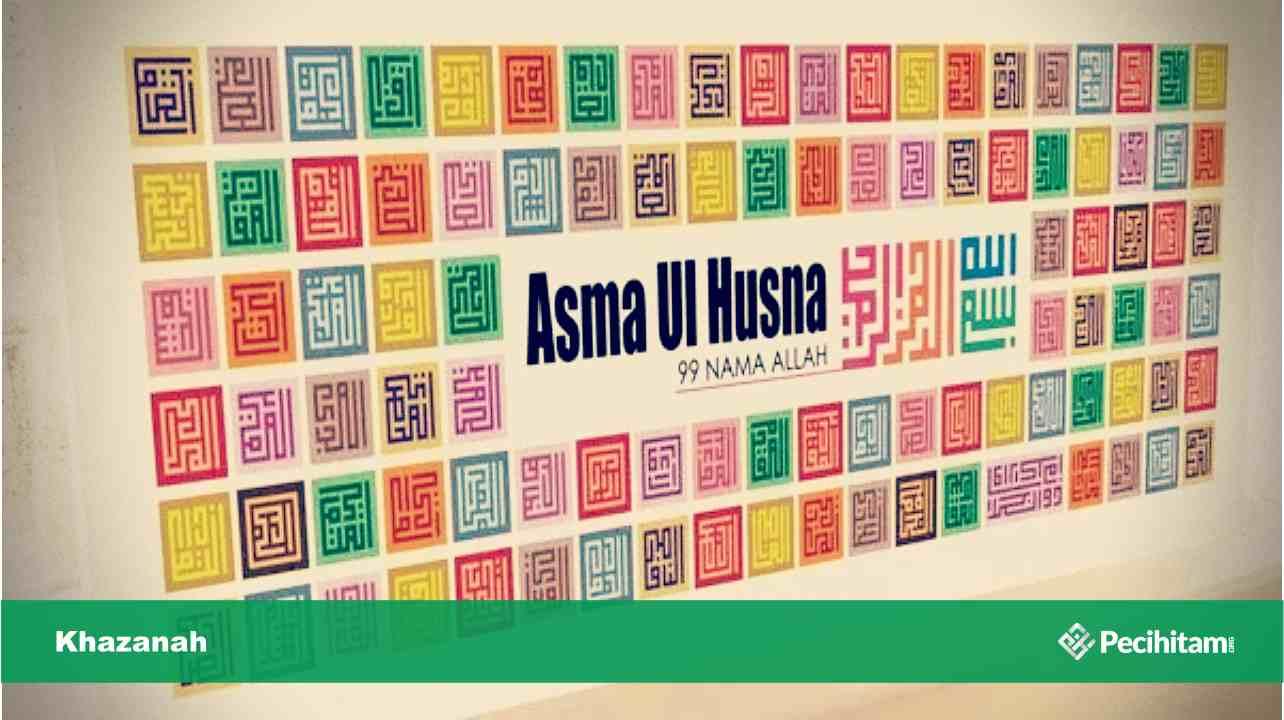 99 Nama Asmaul Husna Beserta Dalil Makna Dan Artinya Pecihitam Org